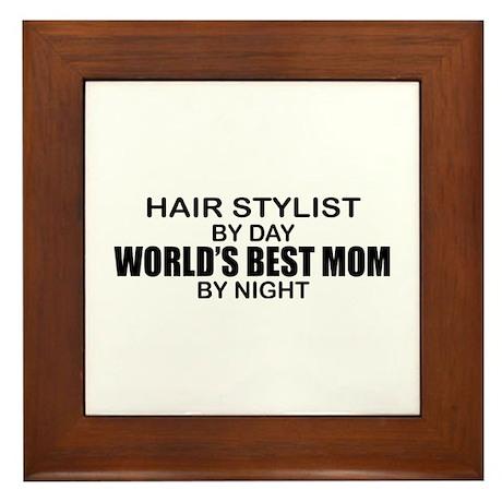 World's Best Mom - HAIR STYLIST Framed Tile