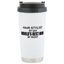 World's Best Mom - HAIR STYLIST Travel Mug