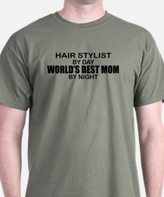World's Best Mom - HAIR STYLIST T-Shirt