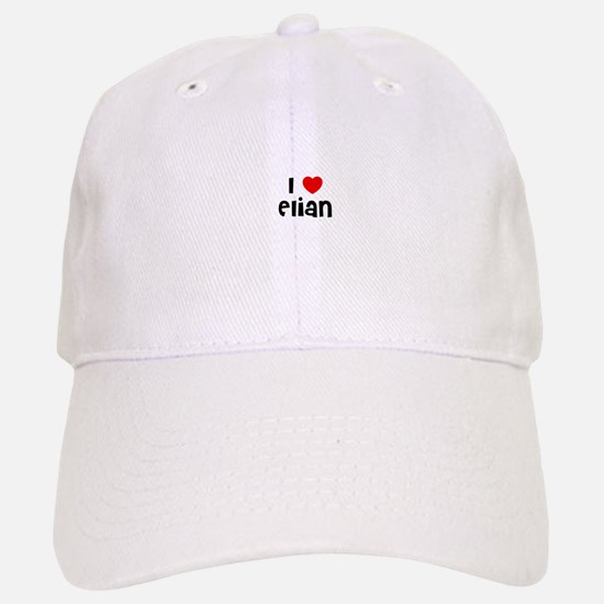 I * Elian Baseball Baseball Cap