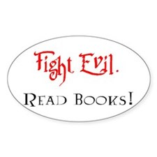 Fight Evil, Read Books! Decal