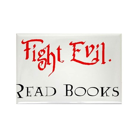 Fight Evil, Read Books! Rectangle Magnet