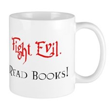 Fight Evil, Read Books! Mug