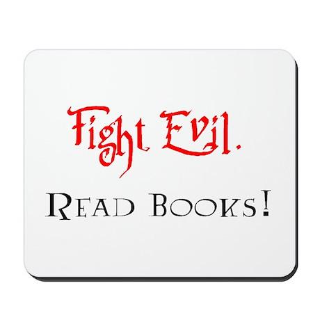 Fight Evil, Read Books! Mousepad
