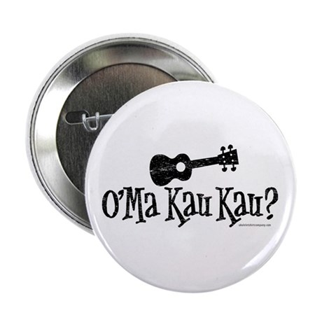 "O'Ma Kau Kau 2.25"" Button (10 pack)"