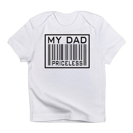 Father's Day My Dad Priceless Infant T-Shirt