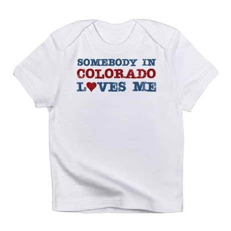 Somebody in Colorado Loves Me Infant T-Shirt