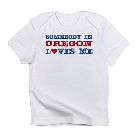 Somebody in Oregon Loves Me Infant T-Shirt