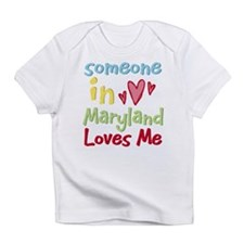Someone in Maryland Loves Me Infant T-Shirt