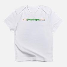 """WTB Fresh Diaper"" Infant T-Shirt"