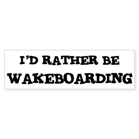 Rather be Wakeboarding Bumper Sticker