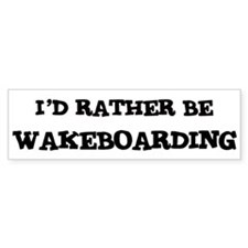 Rather be Wakeboarding Bumper Bumper Stickers