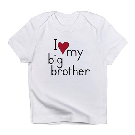 I love my big brother Infant T-Shirt
