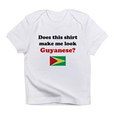 Make Me Look Guyanese Infant T-Shirt