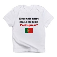 Make Me Look Portuguese Infant T-Shirt