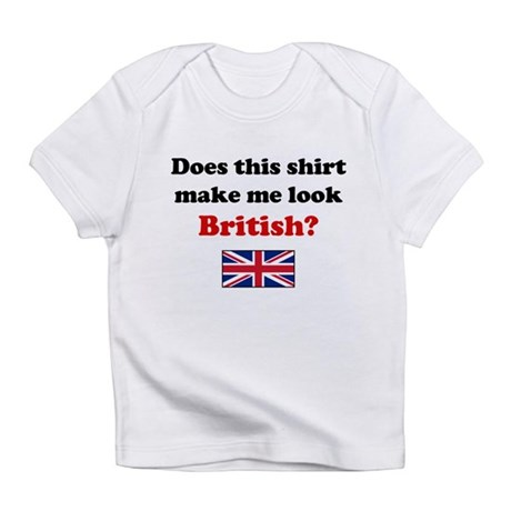 Make Me Look British Infant T-Shirt