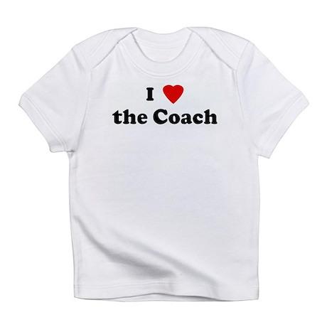 I Love the Coach Infant T-Shirt