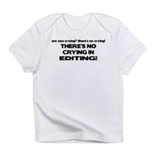 There's No Crying Editing Infant T-Shirt