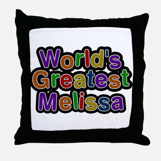 Worlds Greatest Melissa Throw Pillow