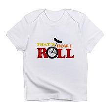 That's How I Roll Infant T-Shirt