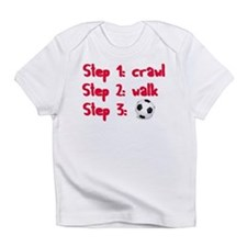Soccer: Step 3 Infant T-Shirt