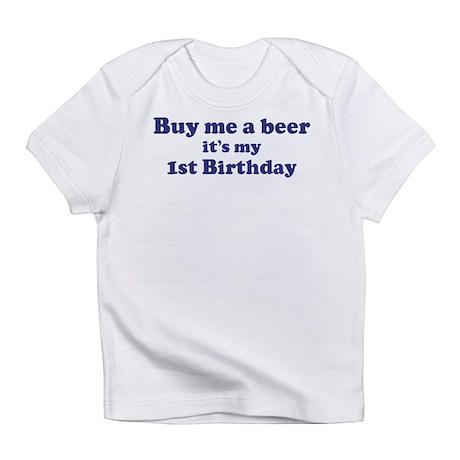 Buy me a beer: My 1st Birthda Infant T-Shirt