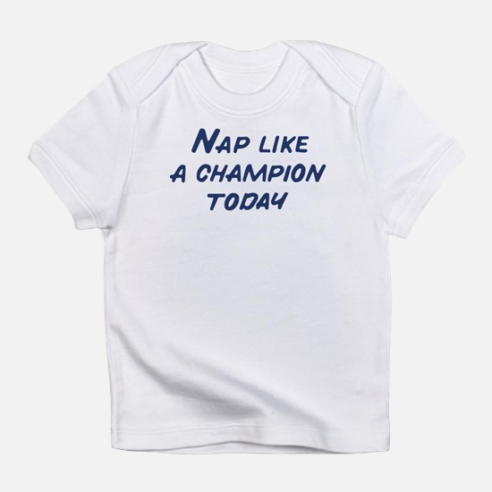 Nap Like a Champion Infant T-Shirt