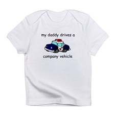 Daddy drives a Company Vehicl Infant T-Shirt
