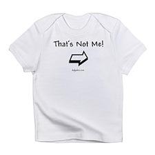 """That's Not Me""(Left) Infant T-Shirt"