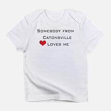 Somebody From Catonsville Loves Me Infant T-Shirt