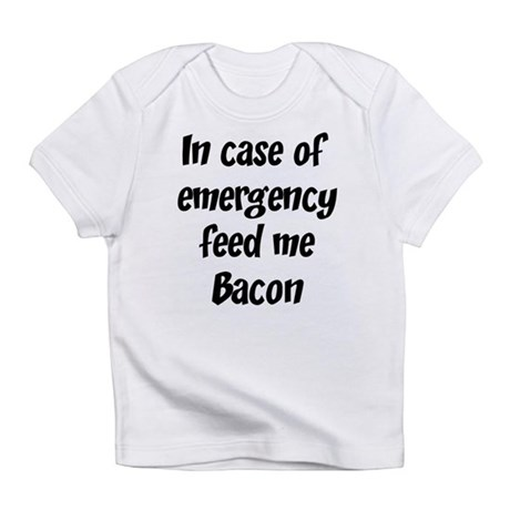 Feed me Bacon Infant T-Shirt