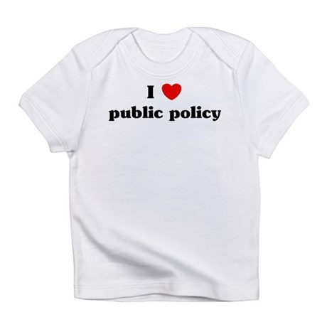 I Love public policy Infant T-Shirt