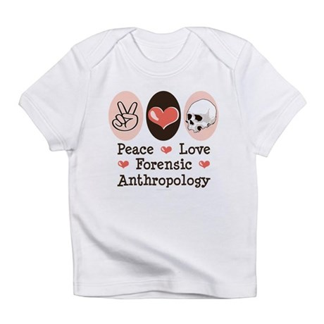 Peace Love Forensic Anthropology Infant T-Shirt
