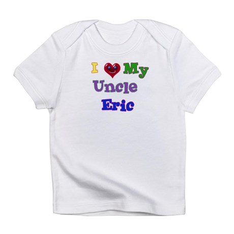 I LOVE MY UNCLE ERIC Infant T-Shirt