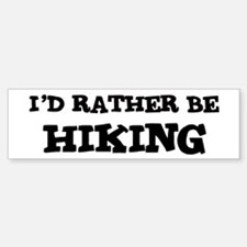Rather be Hiking Bumper Bumper Bumper Sticker