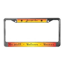 Just be..... License Plate Frame