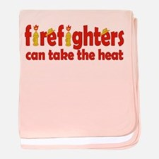 Firefighters Can Take the Heat baby blanket