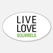 Live Love Squirrels Decal