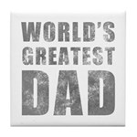 World's Greatest Dad (Grunge) Tile Coaster