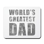 World's Greatest Dad (Grunge) Mousepad