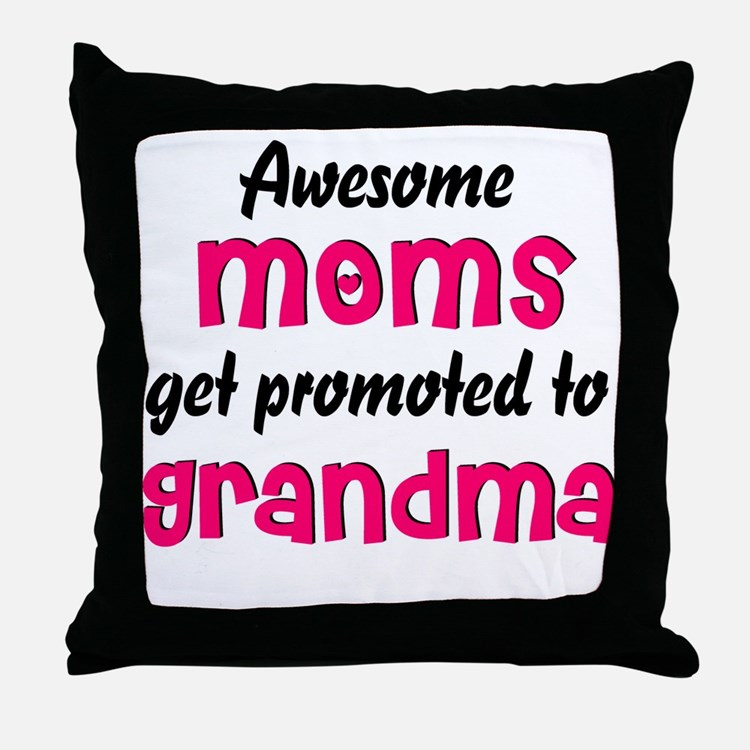 Awesome Moms get promoted Throw Pillow