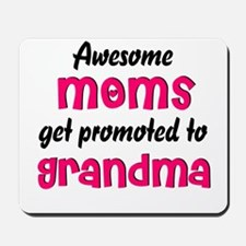 Awesome Moms get promoted Mousepad