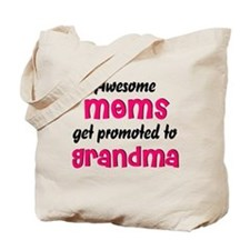 Awesome Moms get promoted Tote Bag