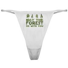 May the FOREST be with you Classic Thong