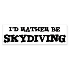Rather be Skydiving Bumper Bumper Sticker