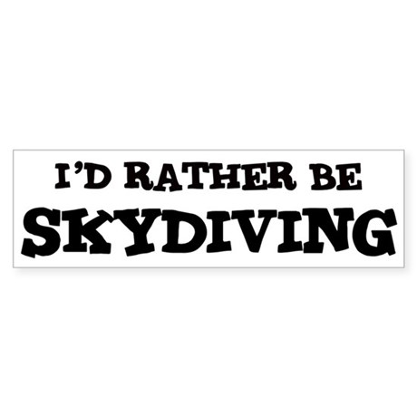 Rather be Skydiving Bumper Sticker