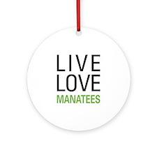 Live Love Manatees Ornament (Round)