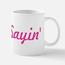 just sayin pink Mugs