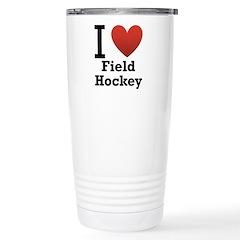 I Love Field Hockey Stainless Steel Travel Mug