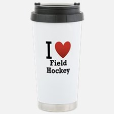 I Love Field Hockey Stainless Steel Travel Mug